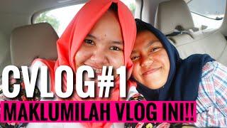 MAKLUMILAH VLOG INI!! || CILOG#1