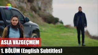 getlinkyoutube.com-Asla Vazgeçmem 1.Bölüm (English Subtitles) ᴴᴰ