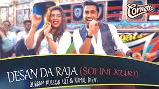 Cornetto Pop Rock –Desan Da raja (Sohni Kuri)  By Qurram Hussain (Q) & Komal Rizvi width=