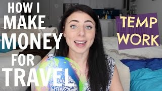 How I make money to travel // Guide to being a boss ass temp