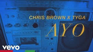 Chris Brown & Tyga - Ayo (Lyric Video)