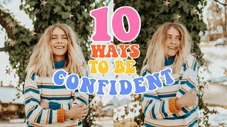 10 Ways To Be Confident // A Happier You in 2018!