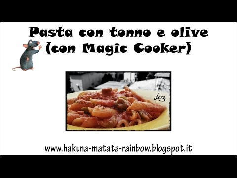 Pasta con tonno e olive (con Magic Cooker)