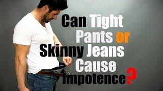getlinkyoutube.com-Do Skinny Jeans or Tight Pants Cause Impotence (Lack Of Boners)?