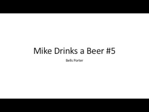 Mike Drinks A Beer #5 - Bell's Porter