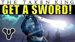 Destiny: HOW TO GET A SWORD In The Taken King! | A Broken Will Quest Guide