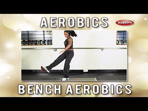 Aerobics Workout For Weight Loss   Bench Aerobics   Step Aerobics   Aerobics Exercise Step By Step