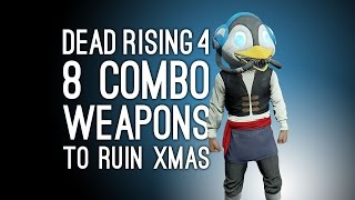 getlinkyoutube.com-Dead Rising 4 Combo Weapons: 8 New Combo Weapons to Ruin a Zombie's Christmas