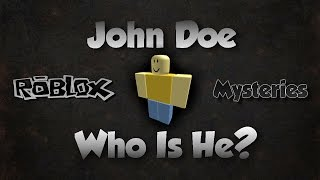 getlinkyoutube.com-ROBLOX: The Mystery Behind John Doe