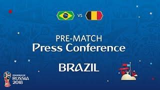 2018 FIFA World Cup Russia™ - BRA vs BEL- Brazil Pre-Match Press Conference