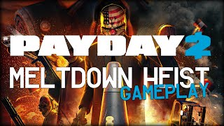 Payday 2: Meltdown - Gameplay (New Heist)