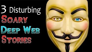 getlinkyoutube.com-3 Disturbing Scary Deep Web Stories