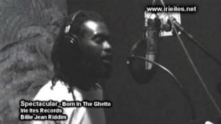 Spectacular - Born in the ghetto
