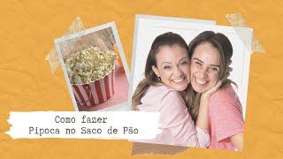 """getlinkyoutube.com-TESTANDO: Mães Amigas em """"Como fazer pipoca no saco de pão"""""""