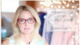 What To Wear With Your Flared Jeans | BusbeeStyle TV