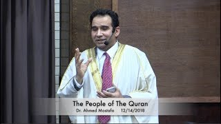The People of The Quran . Dr. Ahmed Mostafa 12/14/2018