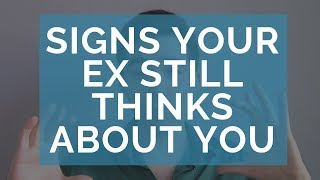 getlinkyoutube.com-Does Your Ex Still Think About You? 3 Signs They Might