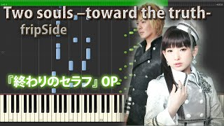 getlinkyoutube.com-Two souls –toward the truth- / fripSide 『終わりのセラフ』 OP Full Piano 【Sheet Music/楽譜】