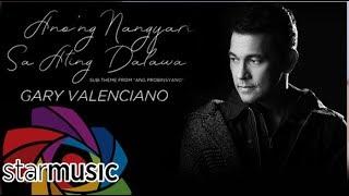 Gary Valenciano - Anong Nangyari Sa Ating Dalawa (Audio) 🎵 width=