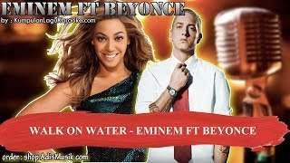 WALK ON WATER -  EMINEM FT BEYONCE Karaoke