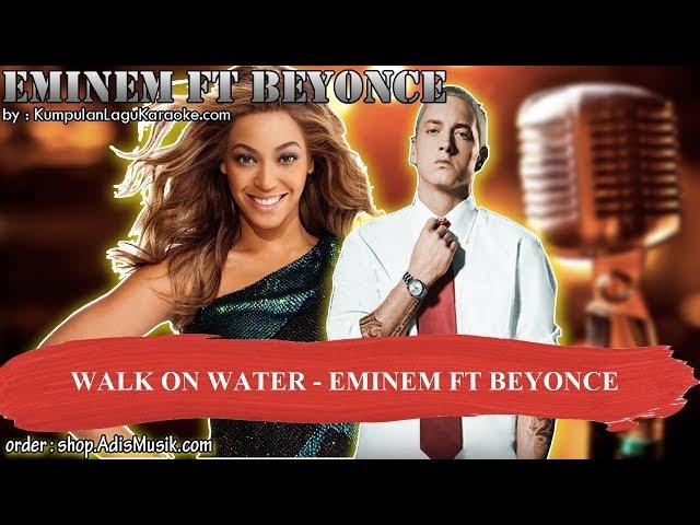 WALK ON WATER -  EMINEM FT BEYONCE Karaoke