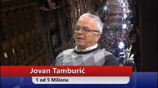 Jovan Tamburić - 1 od 5 Miliona