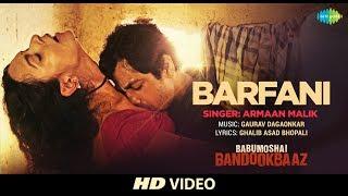 Barfani | Babumoshai Bandookbaaz | Nawazuddin Siddiqui | Armaan Malik | Bidita Bag