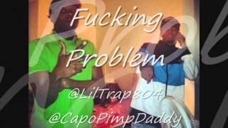 Lil Trap && Capo - Fucking Problem