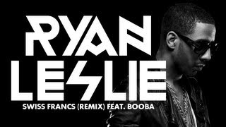 Ryan Leslie - Swiss Francs (remix) (ft. Booba)