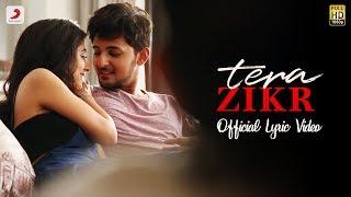 Tera Zikr - Official Lyric Video | Darshan Raval | Fans Video