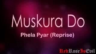 Muskura Do - Phela Pyar (Reprise) Navya