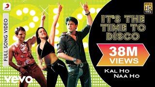 Kal Ho Naa Ho - It's the Time to Disco Video | Shahrukh Khan