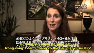 Tiến sỹ Smith khẳng định AHCC có thể tiêu diệt virus HPV