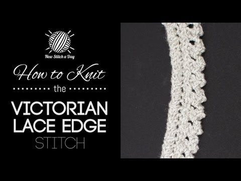 How to Knit the Victorian Lace Edge Stitch