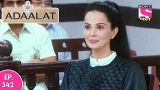 Adaalat - अदालत - Episode 342 - 1st September, 2017