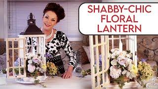 getlinkyoutube.com-Shabby Chic Lantern Floristry Arrangement