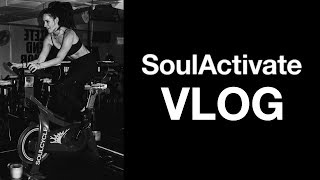 VLOG: MY SOUL HAS BEEN ACTIVATED   SoulCycle's SoulActivate
