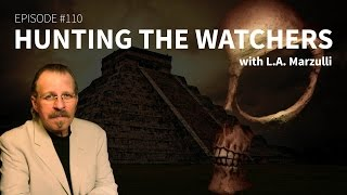 getlinkyoutube.com-Episode 110   Hunting the Watchers with L A  Marzulli
