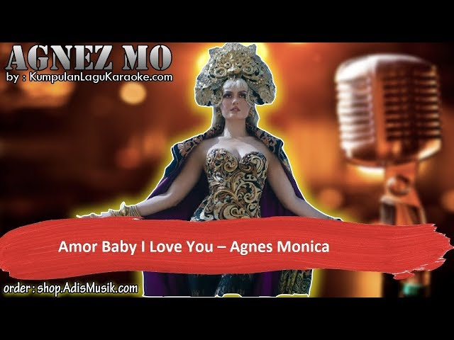 AMOR BABY I LOVE YOU - AGNES MONICA Karaoke
