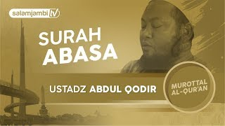Surah Abasa ~  Ustadz Abdul Qodir (FULL) | Surah Al Fatihah width=