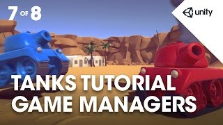getlinkyoutube.com-TANKS! Unity Tutorial - Phase 7 of 8 - Game Managers