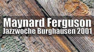 getlinkyoutube.com-Maynard Ferguson Big Bop Nouveau Band - Jazzwoche Burghausen 2001