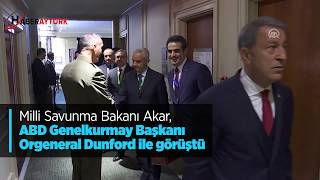 Milli Savunma Bakanı Akar, ABD Genelkurmay Başkanı Orgeneral Dunford ile görüştü