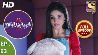 Ek Deewaana Tha - Ep 93 - Full Episode - 28th February, 2018