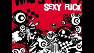 Who's Who - Sexy Fuck (Original)