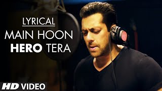 'Main Hoon Hero Tera' Full Song with LYRICS - Salman Khan | Hero | T-Series