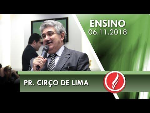 Culto de Ensino - Pr. Cirço de Lima - 06 11 2018