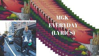 getlinkyoutube.com-Machine Gun Kelly-Everyday (lyrics)