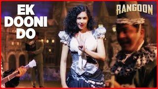 getlinkyoutube.com-Ek Dooni Do Video Song | Rangoon | Saif Ali Khan, Kangana Ranaut, Shahid Kapoor | T-Series