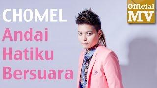 getlinkyoutube.com-Chomel - Andai Hatiku Bersuara (Official Music Video 720 HD) Lirik HD